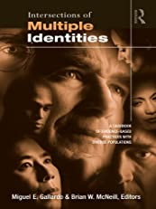 Intersections of Multiple Identities: A Casebook of Evidence-Based Practices with Diverse Populations (Counseling and Psychotherapy: Investigating Practice ... Historical, and Cultural Perspectives)