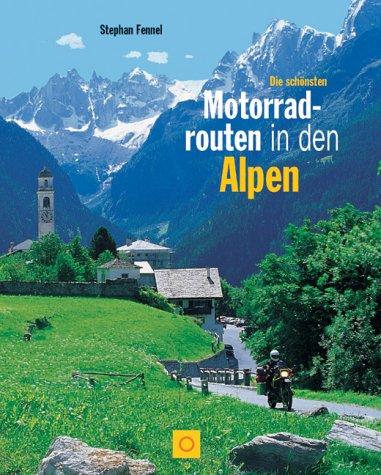 Die schönsten Motorradtouren in den Alpen. Sonderausgabe