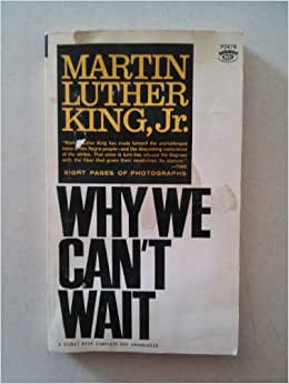 A book review of luther king jrs why we cant wait