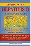 Gregory T Everson Living with Hepatitis B: A Survivor's Guide