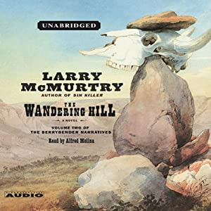 The Wandering Hill: Volume 2 of The Berrybender Narratives | [Larry McMurtry]