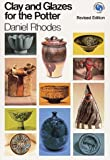 Clay and Glazes for the Potter (Chilton's creative crafts series)