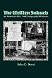 The Written Suburb: An American Site, An Ethnographic Dilemma (Contemporary Ethnography)