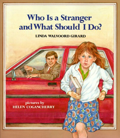 Who Is a Stranger and What Should I Do? (An Albert Whitman Prairie Book), Linda Walvoord Girard