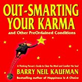 img - for Out-Smarting Your Karma: And Other PreOrdained Conditions by Barry Neil Kaufman (1996) Paperback book / textbook / text book