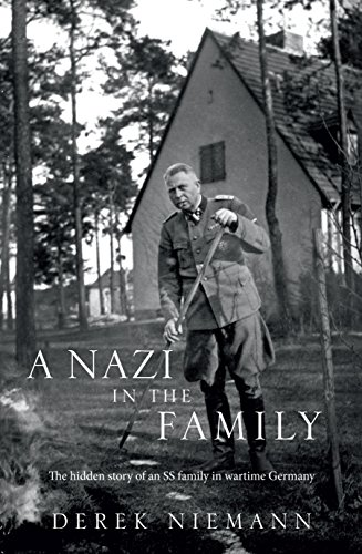 A Nazi in the Family: The Hidden Story of an SS Family in Wartime Germany