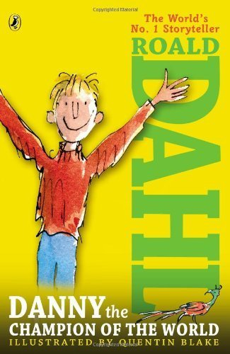 By Dahl, Roald [ Danny the Champion of the World ] [ DANNY THE CHAMPION OF THE WORLD ] Aug - 2007 { Paperback }