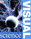 Visual Encyclopedia of Science (0756607000) by DK Publishing
