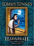 Hadassah: The Girl Who Became Queen Esther (0764227386) by Tenney, Tommy