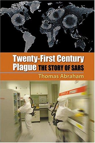 Twenty-First Century Plague: The Story of SARS