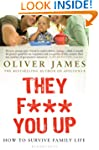 They F*** You Up: How to Survive Fami...