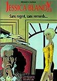 echange, troc  - Jessica Blandy, tome 8 : Sans regret, sans remords...