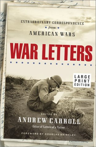 War Letters: Extraordinary Correspondence from American Wars [Large Print]
