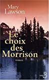 Le Choix des Morrison (French Edition) (2714438830) by Lawson, Mary