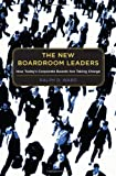 img - for The New Boardroom Leaders: How Today's Corporate Boards Are Taking Charge book / textbook / text book
