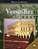 Versailles (Places in History)