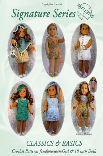 Signature Series CLASSICS and BASICS: Crochet Patterns for 18 inch ALL American Girl Dolls B&W