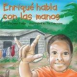 Enrique Habla Con las Manos (Spanish Edition)