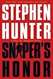 Snipers Honor: A Bob Lee Swagger Novel (Bob Lee Swagger Novels Book 9)