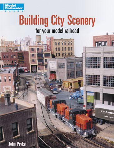 Building City Scenery: For Your Model Railroad (Model Railroader)