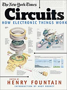 The York Times Circuits: How Electronic Things Work by St. Martin's Press