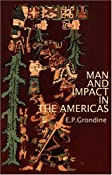 Man and Impact in the Americas: Grondine, E. P.: 9780977615209: Amazon.com: Books