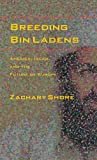 Breeding Bin Ladens: America, Islam, and the Future of Europe