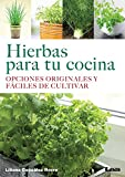 img - for Hierbas para tu cocina: Opciones originales y f ciles de cultivar (Spanish Edition) book / textbook / text book
