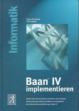 baan-iv-implementieren-das-baan-client-server-system-einrichten-und-verwalten-prentice-hall-dt-titel