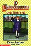 Karen's President (Baby-Sitters Little Sister, No. 106) (0590500589) by Martin, Ann M.
