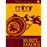 Burn in Hades (The Darker Side of Light, Book 1) (Life After Death) ~ Michael L. Martin Jr.