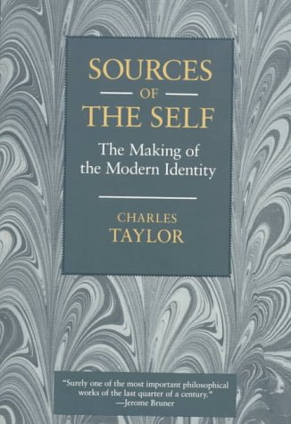Sources of the Self : The Making of the Modern Identity, CHARLES TAYLOR