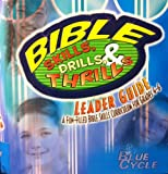 Bible Skills, Drills, & Thrills Leader Guide (Blue Cycle) A Fun-Filled Bible Skills Curriculum For Grades 4-6