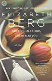Once Upon a Time, There Was You: A Novel (0345517326) by Berg, Elizabeth