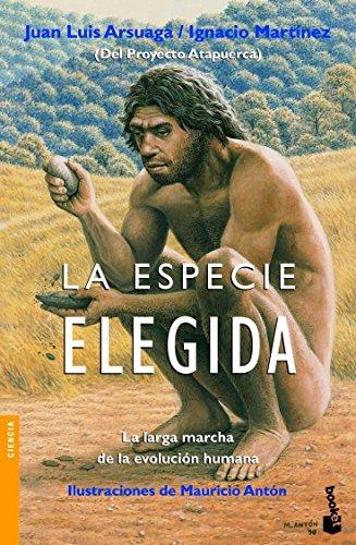 La especie elegida: La larga marcha de la evolución humana (Divulgación. Ciencia)