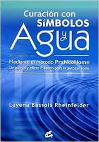 Curación con símbolos y agua mediante el método PraNeoHom / Healing