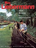 img - for Max Liebermann: From Realism to Impressionism book / textbook / text book