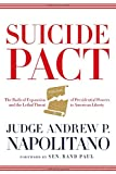 img - for Suicide Pact: The Radical Expansion of Presidential Powers and the Lethal Threat to American Liberty book / textbook / text book