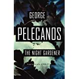 The Night Gardener ~ George Pelecanos