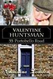 img - for Valentine Huntsman (55 Portobello Road) book / textbook / text book