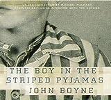 By John Boyne The Boy in the Striped Pyjamas John Boyne