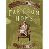 Children of the Promise, Vol. 3: Far From Home ~ Dean Hughes