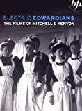 Electric Edwardians - The Films of Mitchell and Kenyon [1900] [DVD]