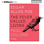 Edgar Allan Poe: The Fever Called Living | Paul Collins