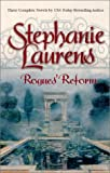 Stephanie Laurens Rogues' Reform: The Reasons for Marriage, a Lady of Expectations, an Unwilling Conquest