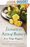 Senseless Acts of Beauty