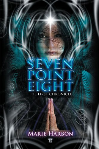 Kindle Nation Daily Bargain Book Alert! Quantum physics meets spirituality in Marie Harbon's Sci-Fi Seven Point Eight: The First Chronicle – 4.0 Stars with 22 Reviews & For A Limited Time, This eBook Is Available At A Special Promotion Price of 99 Cents For KND Readers