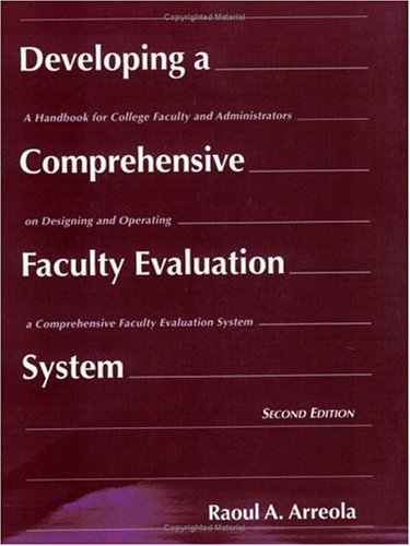 Developing a Comprehensive Faculty Evaluation System: A Handbook for College Faculty and Administrators on Designing and