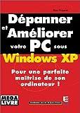 echange, troc Dave Ferguson - Dépanner et améliorer votrez PC sous Windows XP