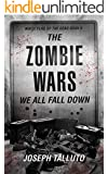 The Zombie Wars: We All Fall Down (The White Flag series Book 9)